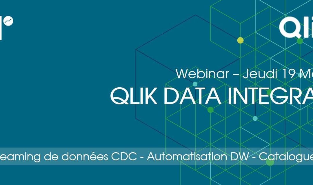 Webinar / Qlik Data Integration QDI – Le Jeudi 19 Mars à 11h